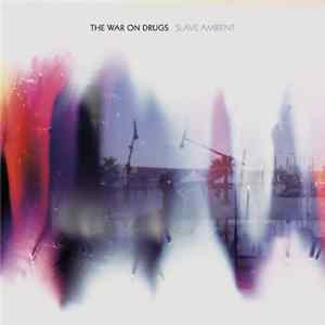 The War On Drugs - Slave Ambient Scaricare