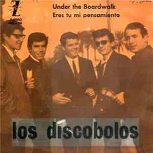 Los Discobolos - Under The Boardwalk / Eres Tu Mi Pensamiento Scaricare