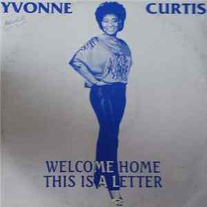 Yvonne Curtis - Welcome Home / This Is A Letter Scaricare