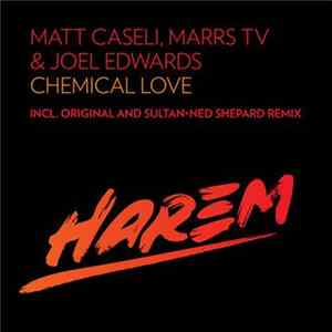 Matt Caseli, Marrs TV & Joel Edwards - Chemical Love Scaricare
