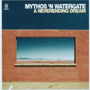 Mythos 'N Watergate - A Neverending Dream Scaricare