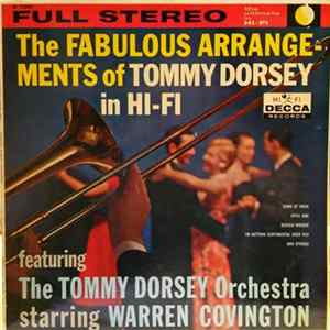 The Tommy Dorsey Orchestra Starring Warren Covington - The Fabulous Arrangements Of Tommy Dorsey In Hi-Fi Scaricare