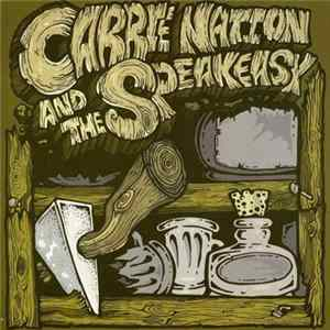 Carrie Nation And The Speakeasy - Carrie Nation And The Speakeasy Scaricare